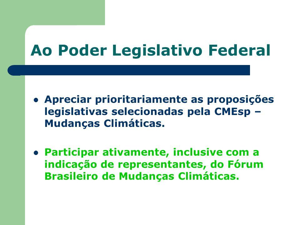 Ao Poder Legislativo Federal