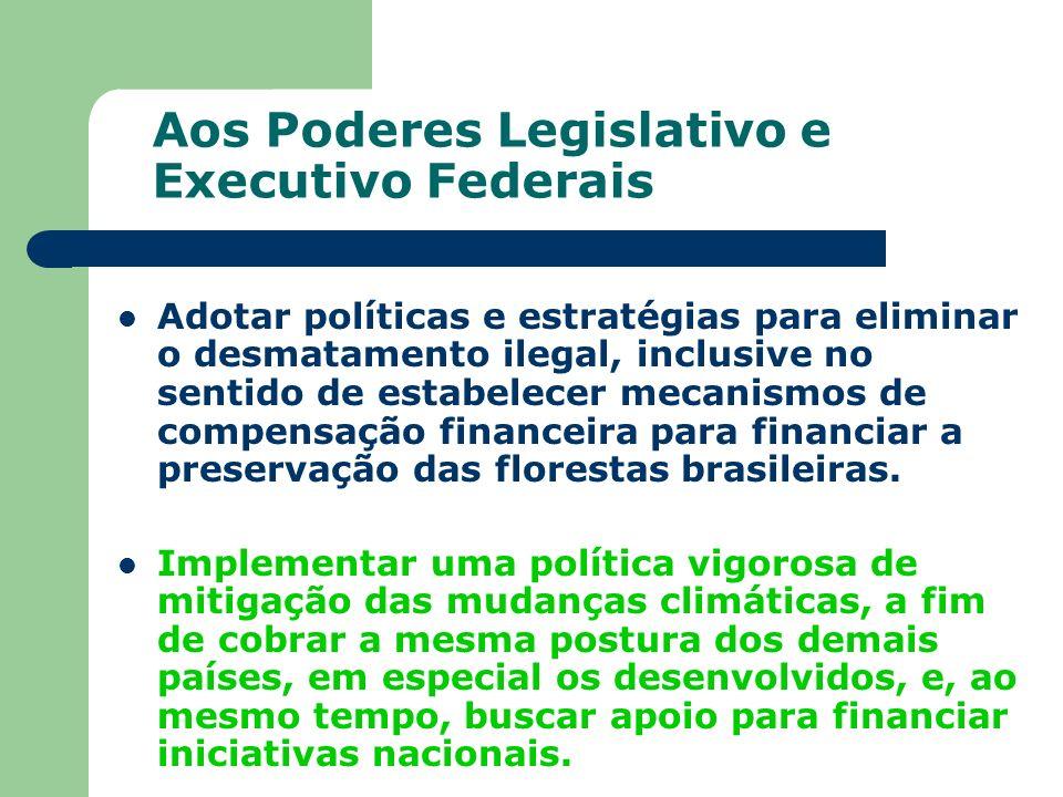 Aos Poderes Legislativo e Executivo Federais