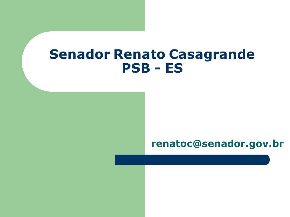 Senador Renato Casagrande PSB - ES