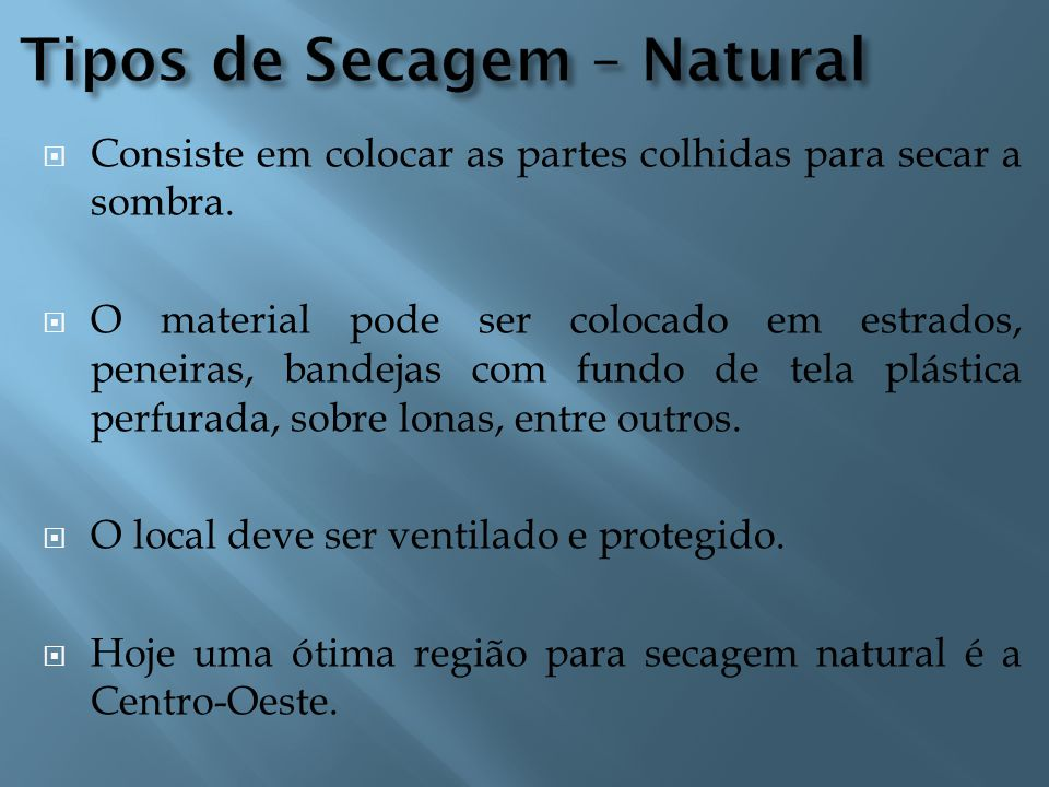 Tipos de Secagem – Natural