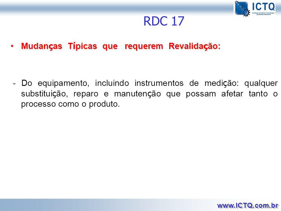 RDC 17 Mudanças Típicas que requerem Revalidação: