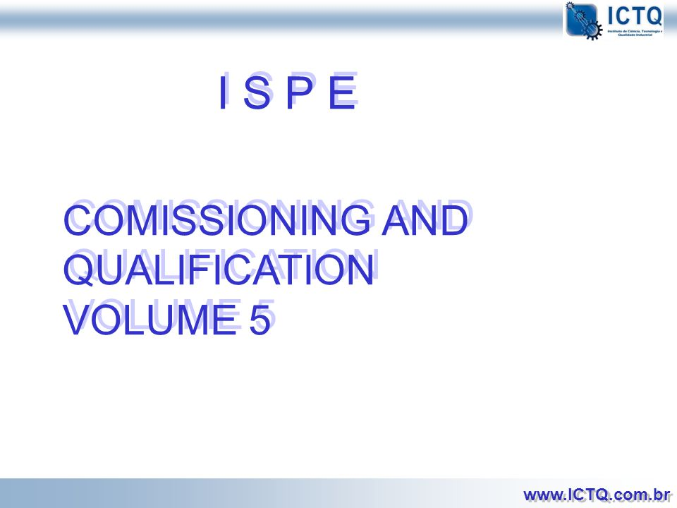 I S P E COMISSIONING AND QUALIFICATION VOLUME 5