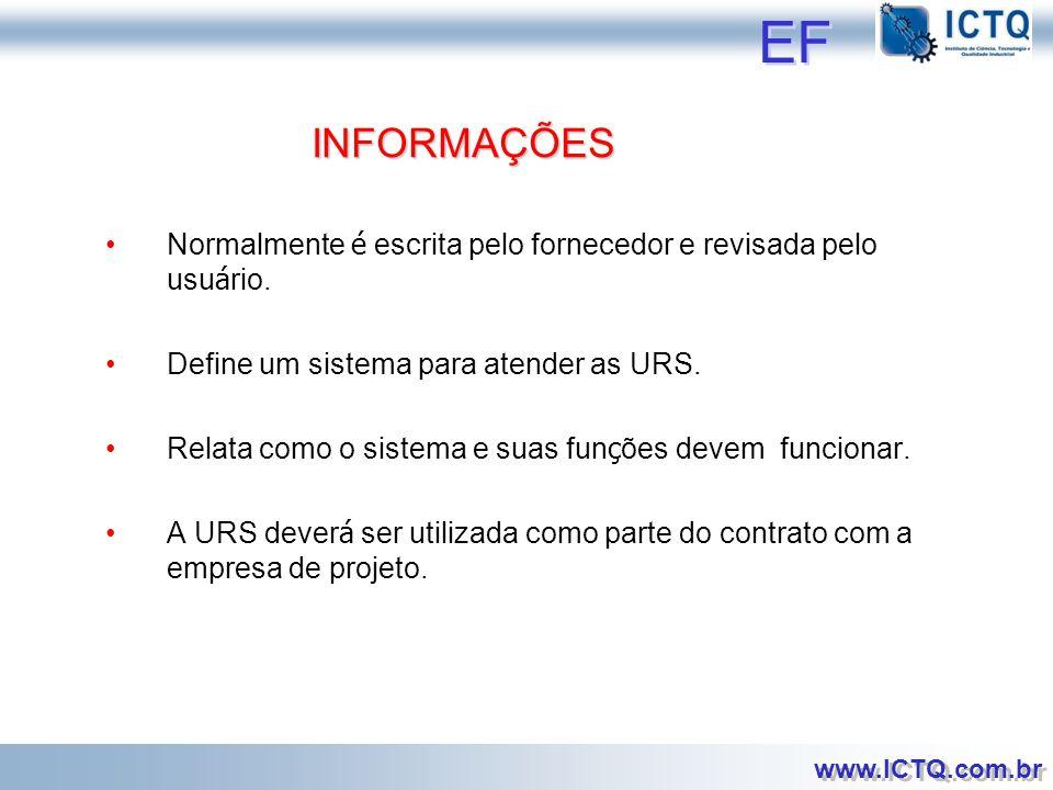 EF INFORMAÇÕES. Normalmente é escrita pelo fornecedor e revisada pelo usuário. Define um sistema para atender as URS.