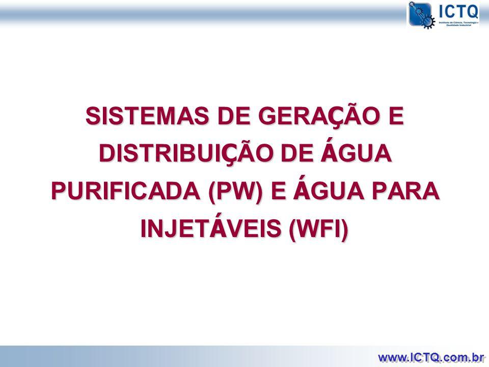SISTEMAS DE GERAÇÃO E DISTRIBUIÇÃO DE ÁGUA PURIFICADA (PW) E ÁGUA PARA INJETÁVEIS (WFI)