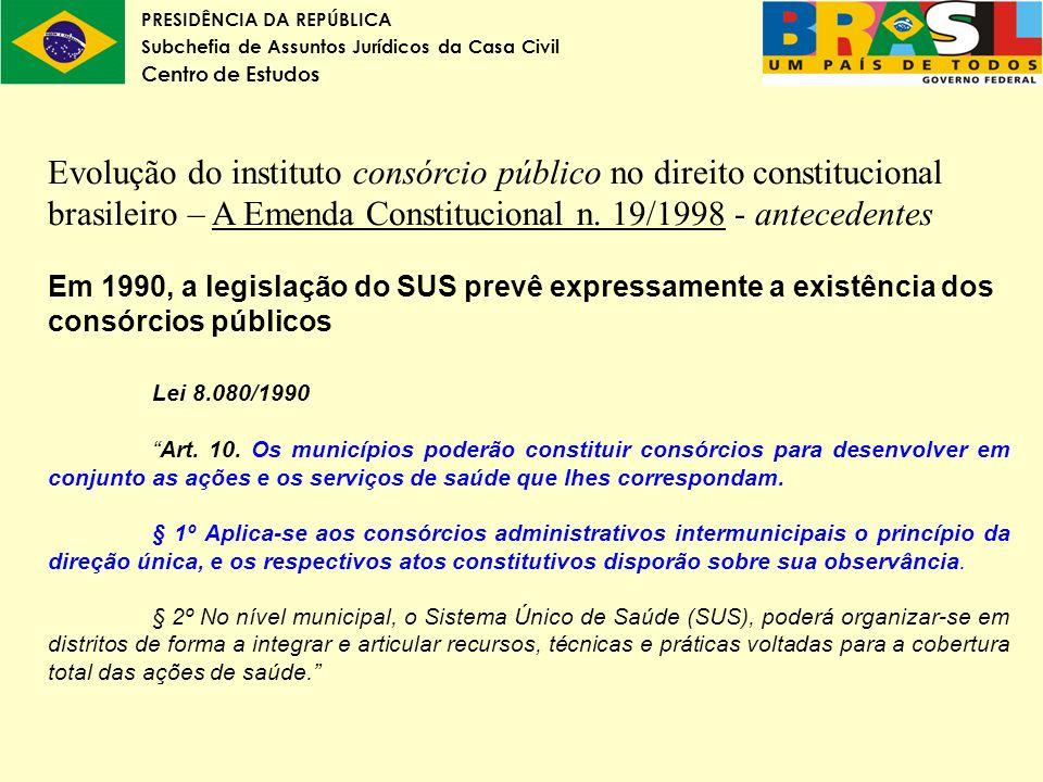 Evolução do instituto consórcio público no direito constitucional brasileiro – A Emenda Constitucional n. 19/1998 - antecedentes