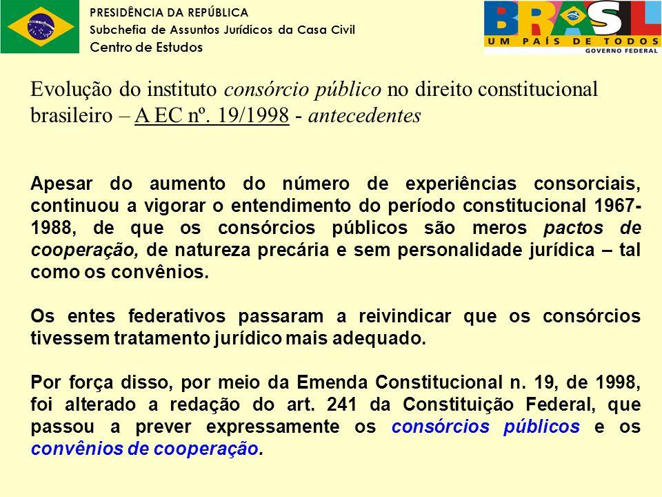 Evolução do instituto consórcio público no direito constitucional brasileiro – A EC nº. 19/1998 - antecedentes