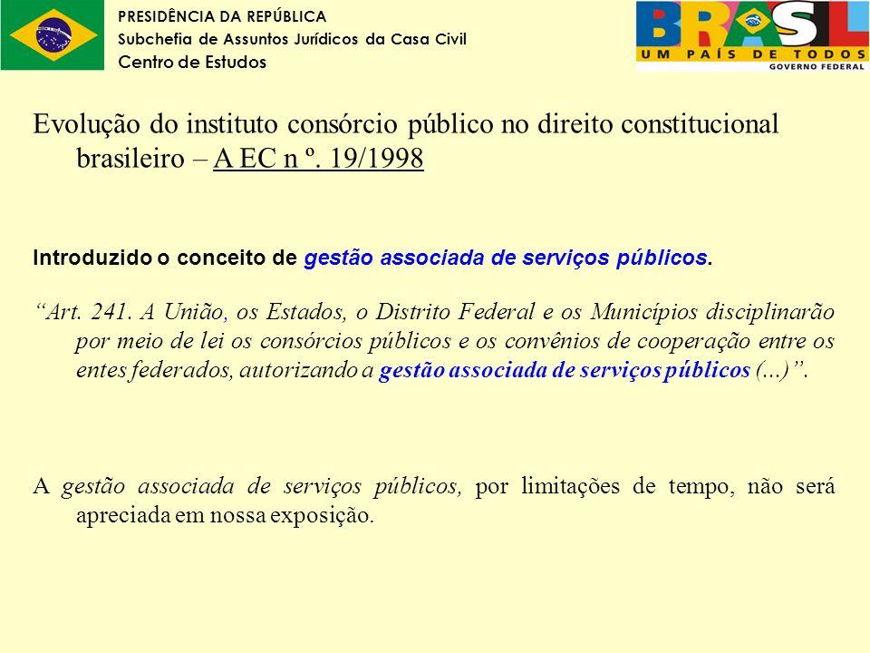 Evolução do instituto consórcio público no direito constitucional brasileiro – A EC n º. 19/1998