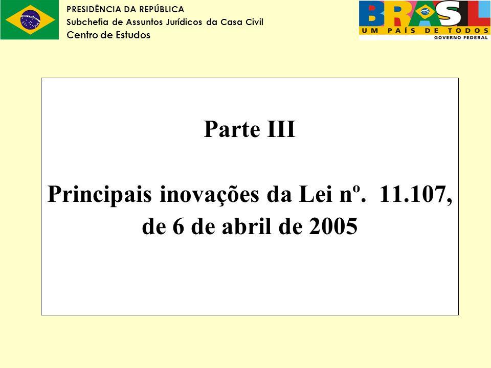 Parte III Principais inovações da Lei nº. 11