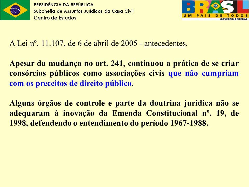 A Lei nº. 11.107, de 6 de abril de 2005 - antecedentes.