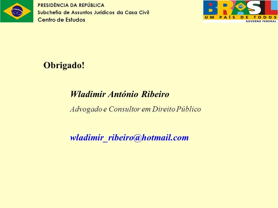 Obrigado. Wladimir António Ribeiro. Advogado e Consultor em Direito Público.