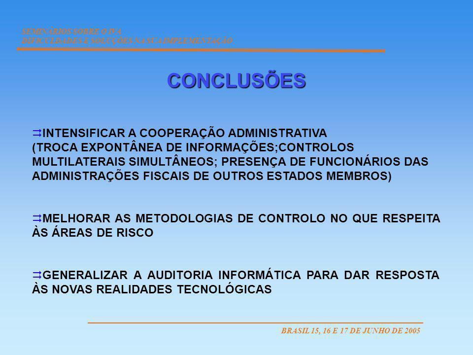 SEMINÁRIOS SOBRE O IVA DIFICULDADES E SOLUÇÕES NA SUA IMPLEMENTAÇÃO. CONCLUSÕES.
