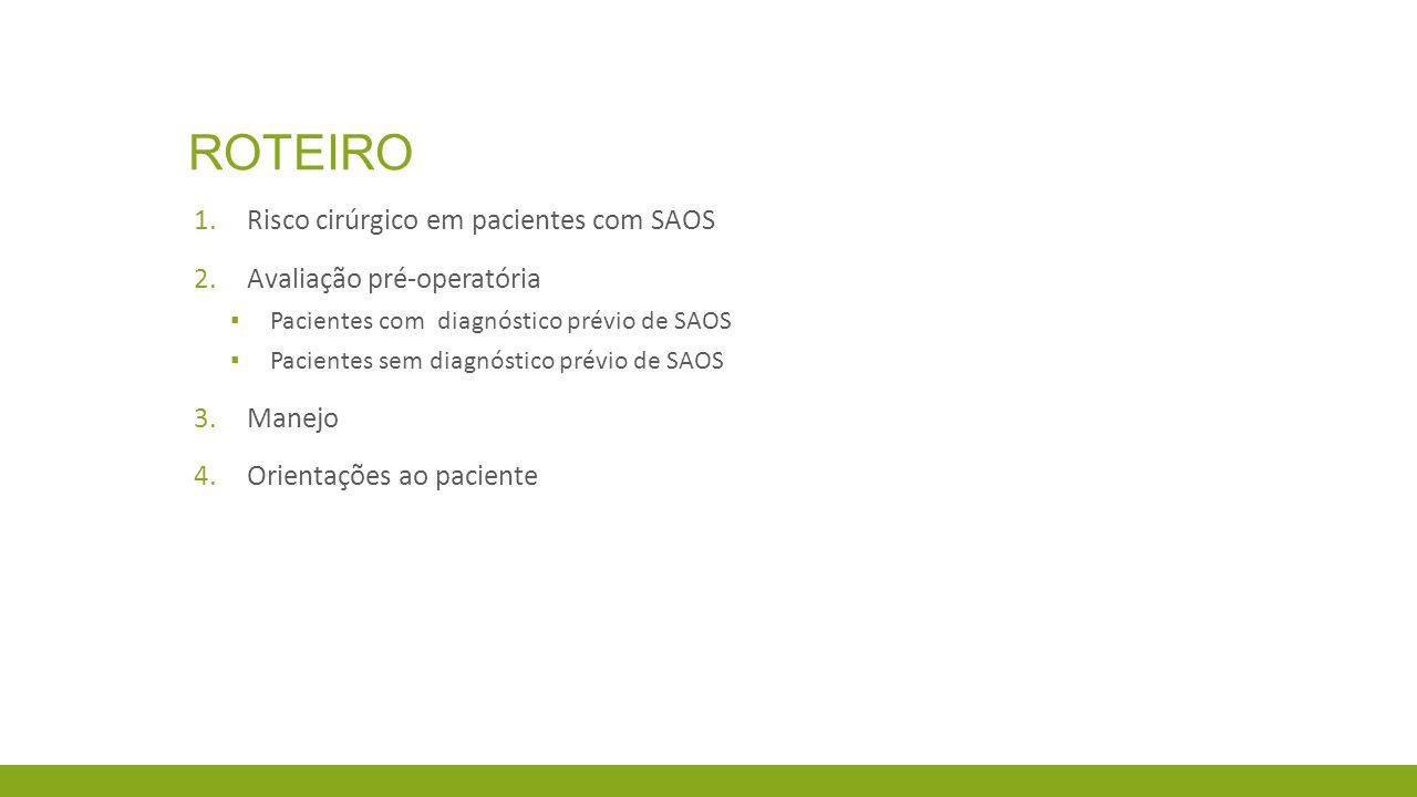 roteiro Risco cirúrgico em pacientes com SAOS Avaliação pré-operatória