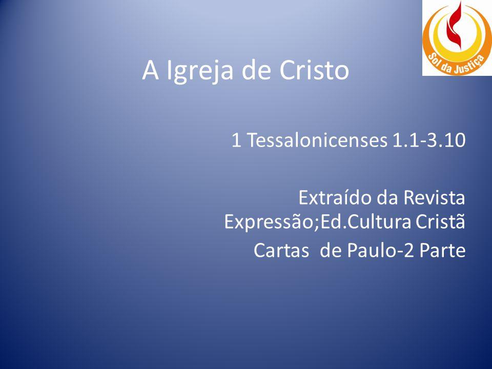 A Igreja de Cristo 1 Tessalonicenses 1.1-3.10