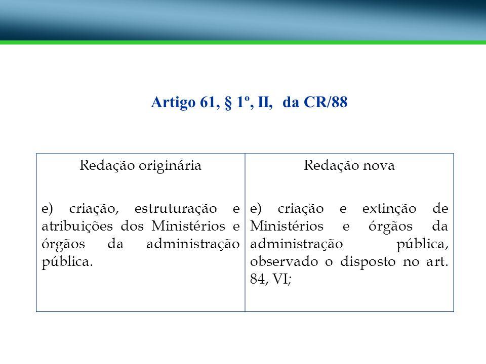 Artigo 61, § 1º, II, da CR/88 Redação originária