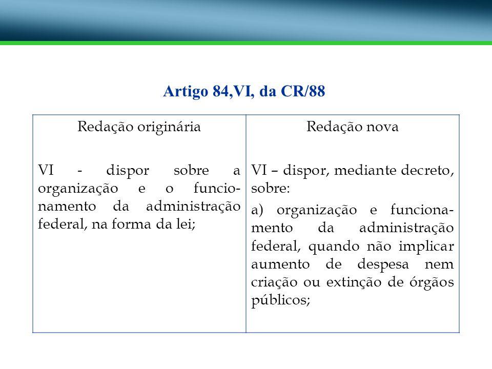 Artigo 84,VI, da CR/88 Redação originária