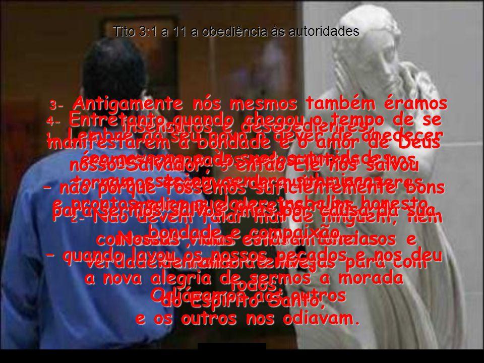 Tito 3:1 a 11 a obediência às autoridades