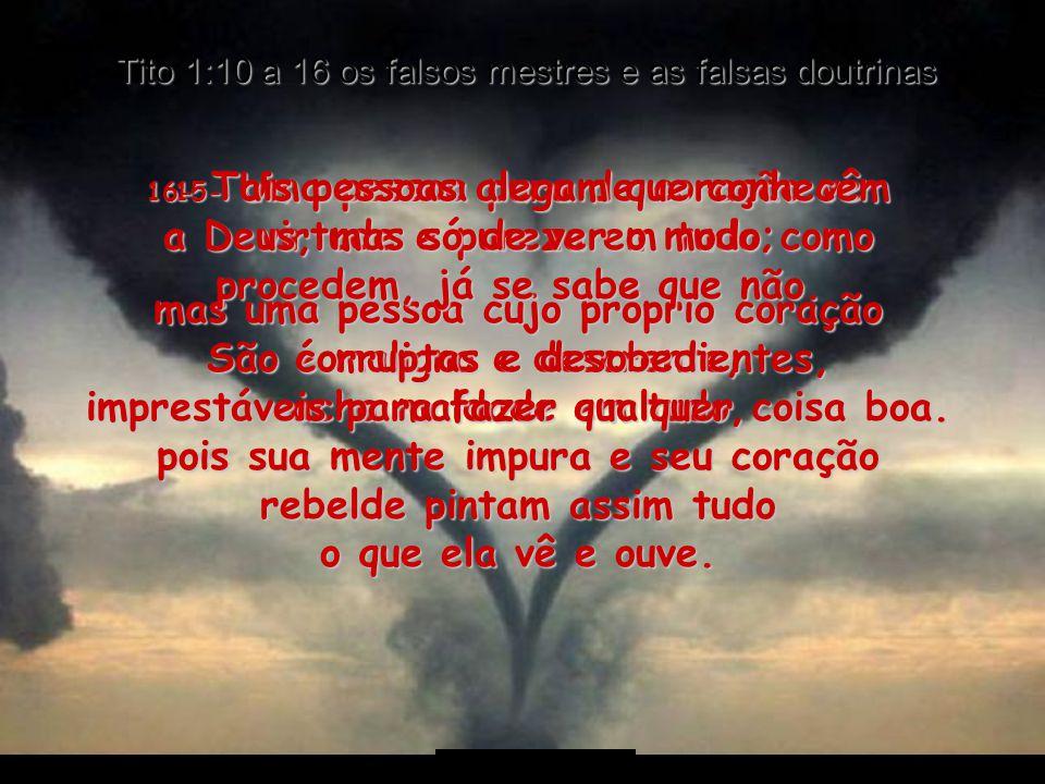 Tito 1:10 a 16 os falsos mestres e as falsas doutrinas