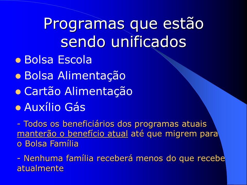Programas que estão sendo unificados
