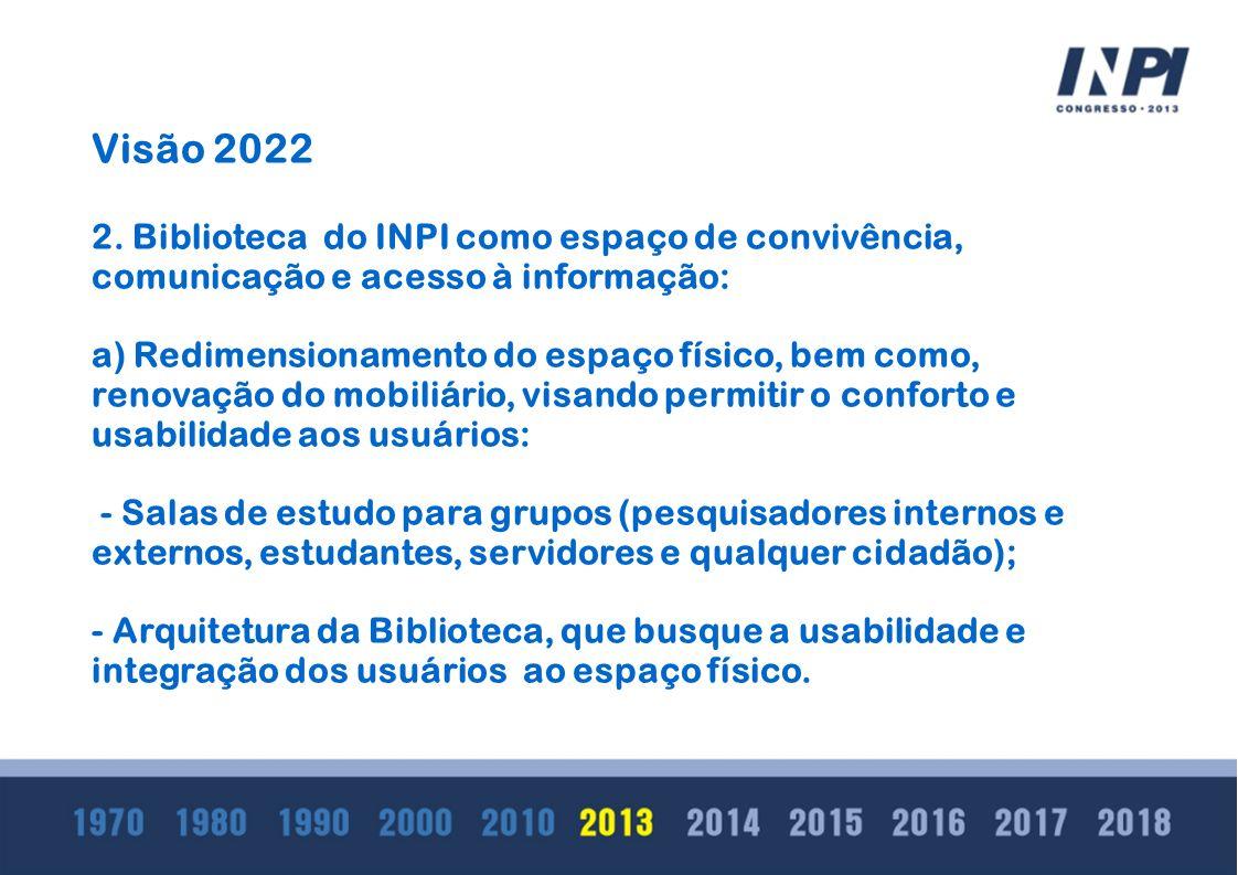 Visão 2022 2. Biblioteca do INPI como espaço de convivência, comunicação e acesso à informação:
