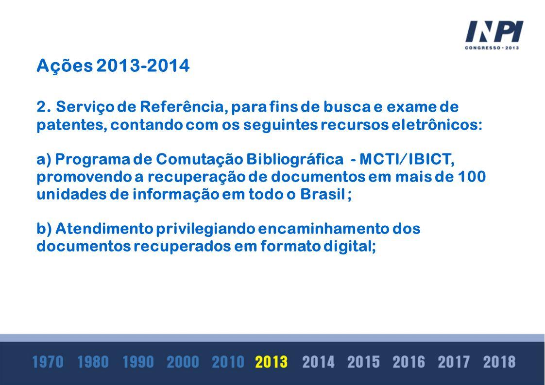 Ações 2013-2014 2. Serviço de Referência, para fins de busca e exame de patentes, contando com os seguintes recursos eletrônicos: