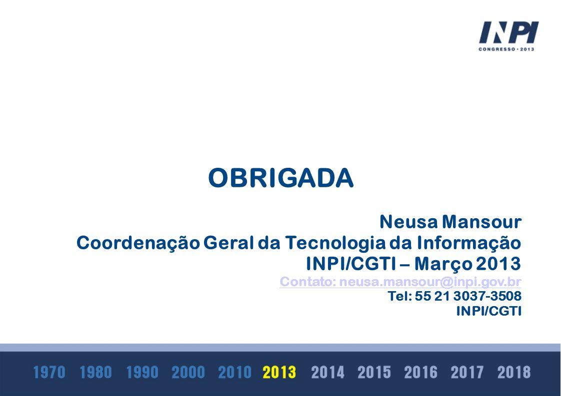 Coordenação Geral da Tecnologia da Informação INPI/CGTI – Março 2013