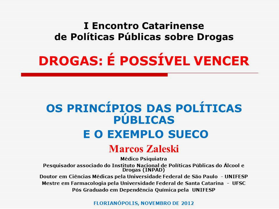 OS PRINCÍPIOS DAS POLÍTICAS PÚBLICAS E O EXEMPLO SUECO Marcos Zaleski
