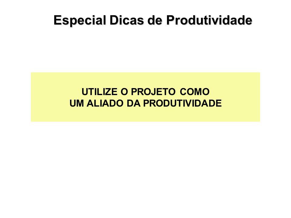 Especial Dicas de Produtividade UM ALIADO DA PRODUTIVIDADE
