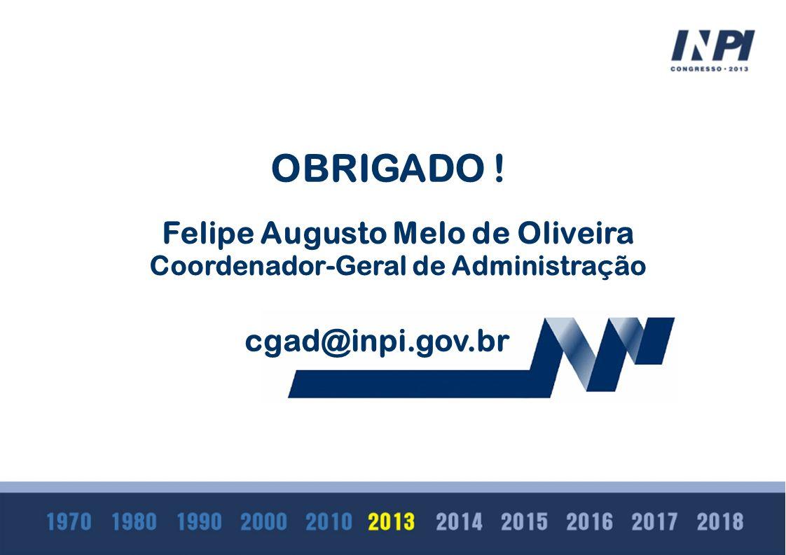 Felipe Augusto Melo de Oliveira Coordenador-Geral de Administração