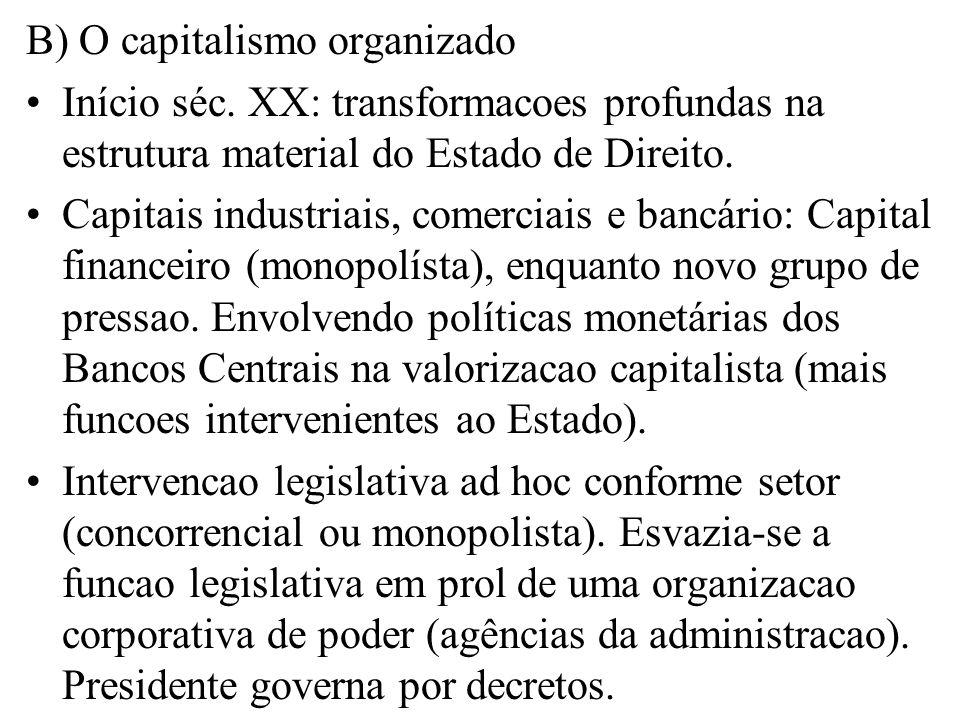 B) O capitalismo organizado