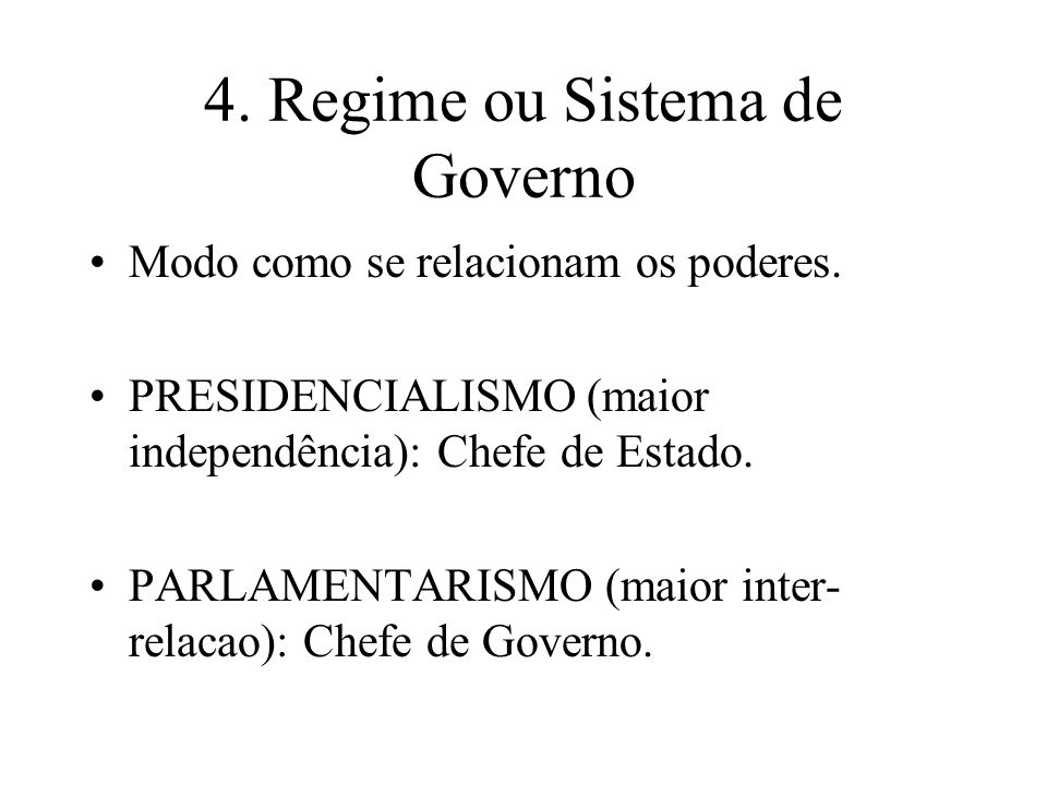 4. Regime ou Sistema de Governo