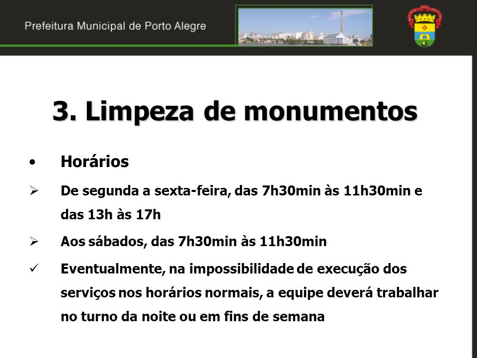 3. Limpeza de monumentos Horários