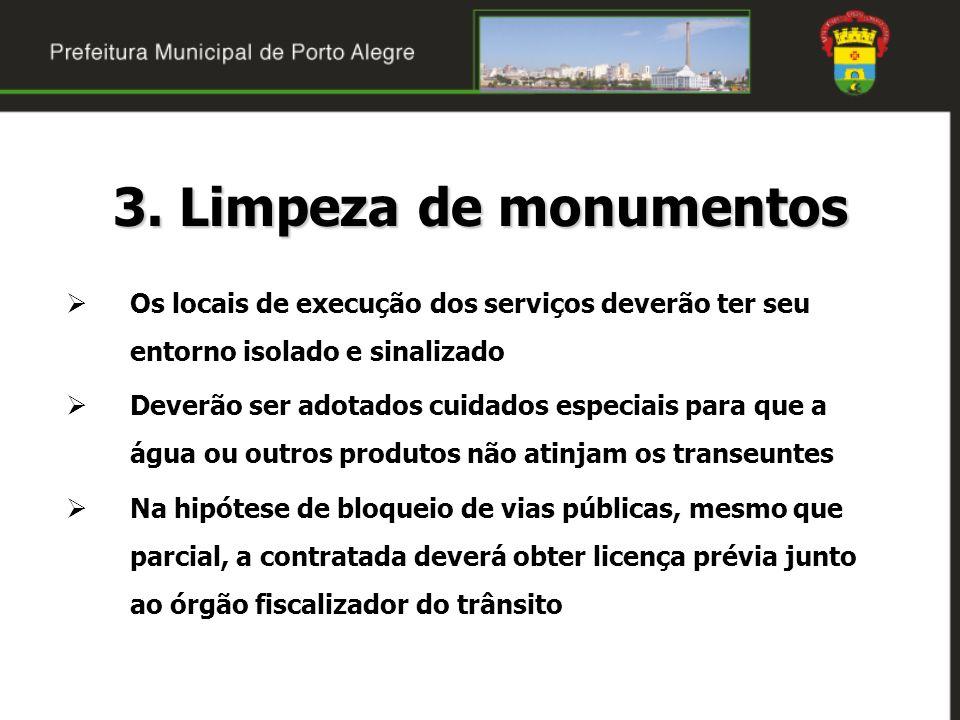 3. Limpeza de monumentos Os locais de execução dos serviços deverão ter seu entorno isolado e sinalizado.