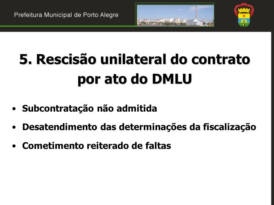 5. Rescisão unilateral do contrato por ato do DMLU