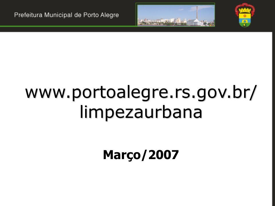 www.portoalegre.rs.gov.br/limpezaurbana Março/2007