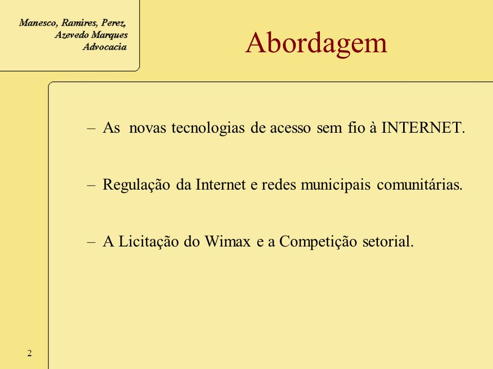 Abordagem As novas tecnologias de acesso sem fio à INTERNET.
