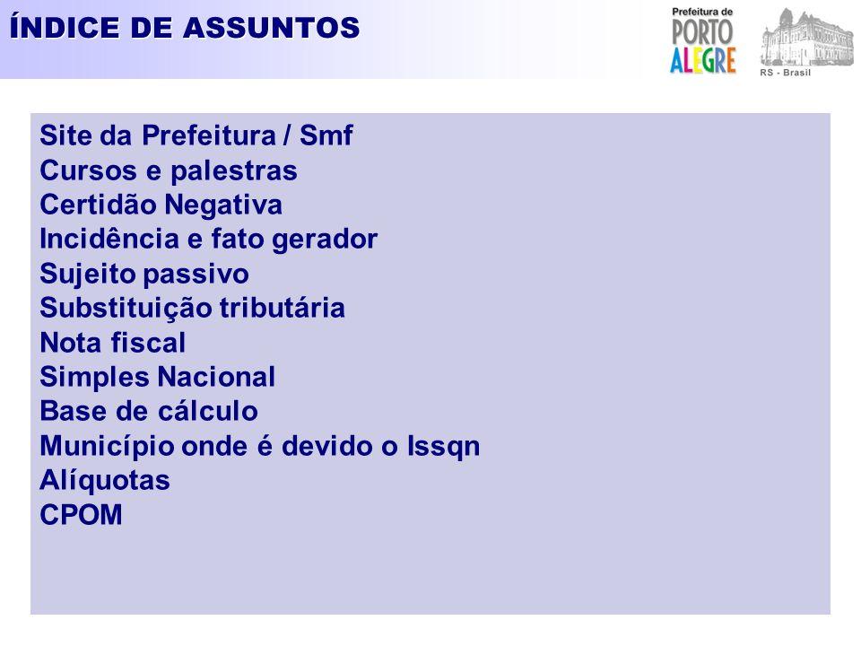 ÍNDICE DE ASSUNTOS Site da Prefeitura / Smf. Cursos e palestras. Certidão Negativa. Incidência e fato gerador.