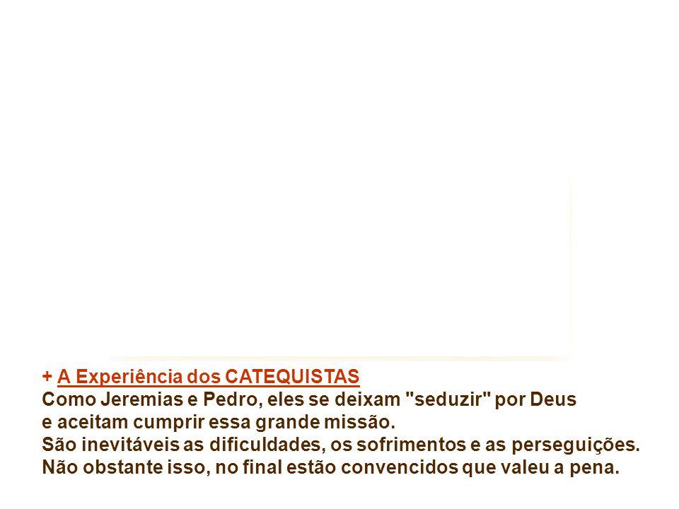 + A Experiência dos CATEQUISTAS