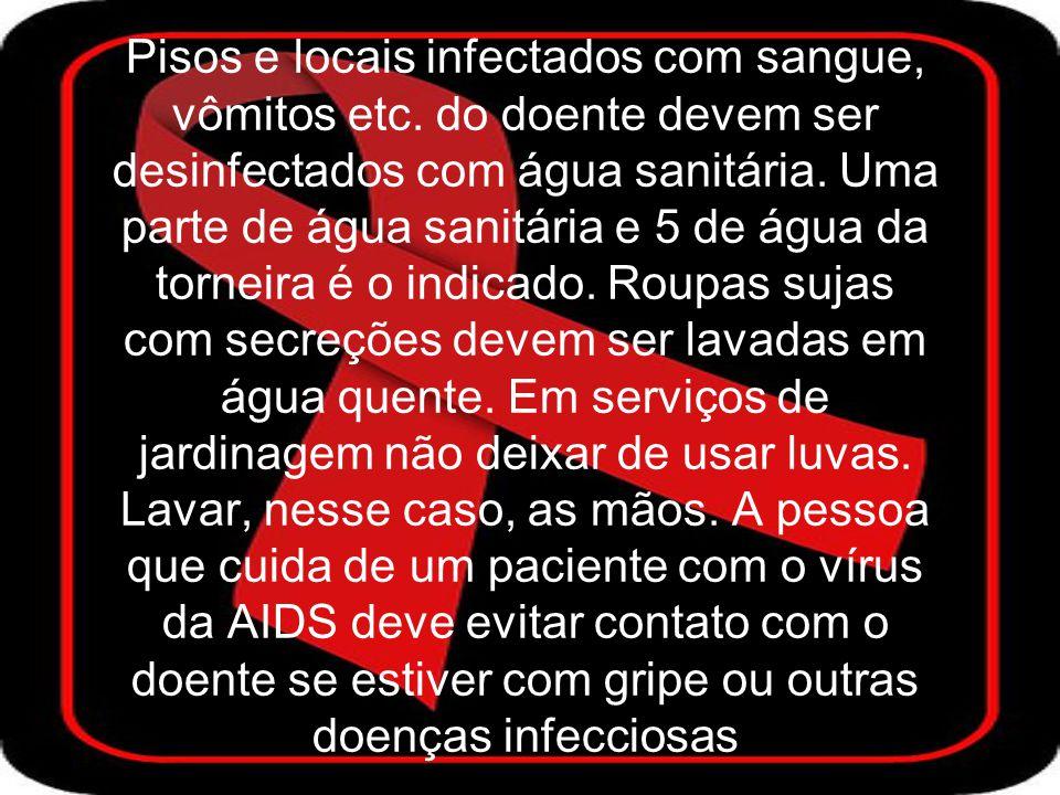 Pisos e locais infectados com sangue, vômitos etc