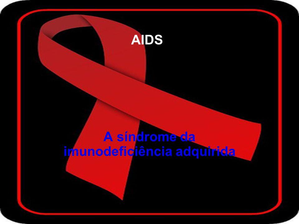 A síndrome da imunodeficiência adquirida