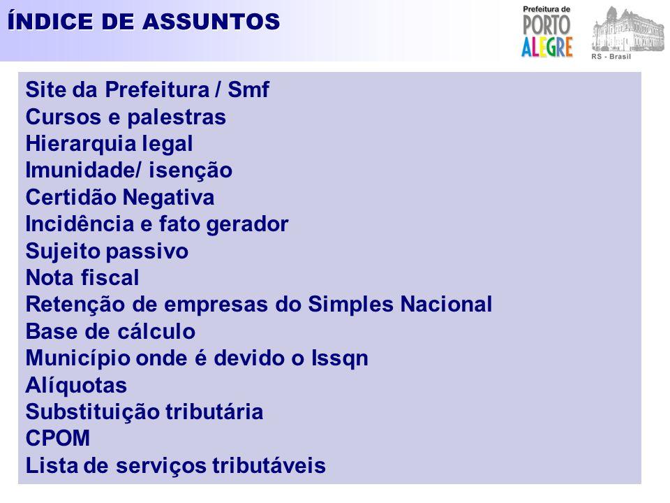 ÍNDICE DE ASSUNTOS Site da Prefeitura / Smf. Cursos e palestras. Hierarquia legal. Imunidade/ isenção.