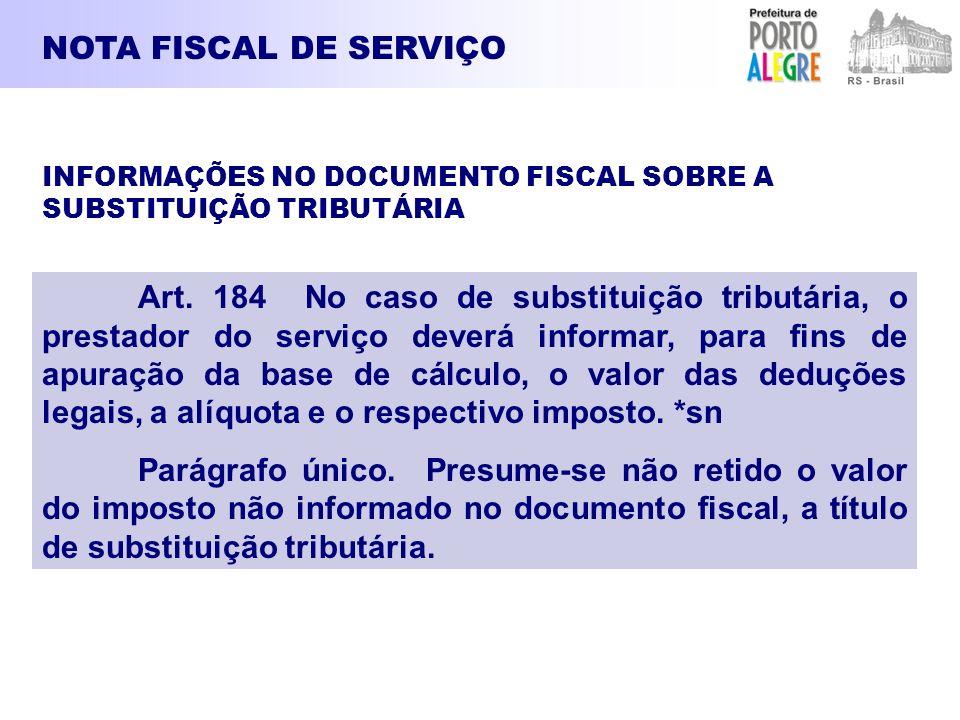 NOTA FISCAL DE SERVIÇO INFORMAÇÕES NO DOCUMENTO FISCAL SOBRE A SUBSTITUIÇÃO TRIBUTÁRIA.