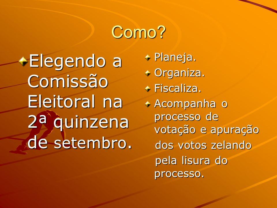 Elegendo a Comissão Eleitoral na 2ª quinzena de setembro.