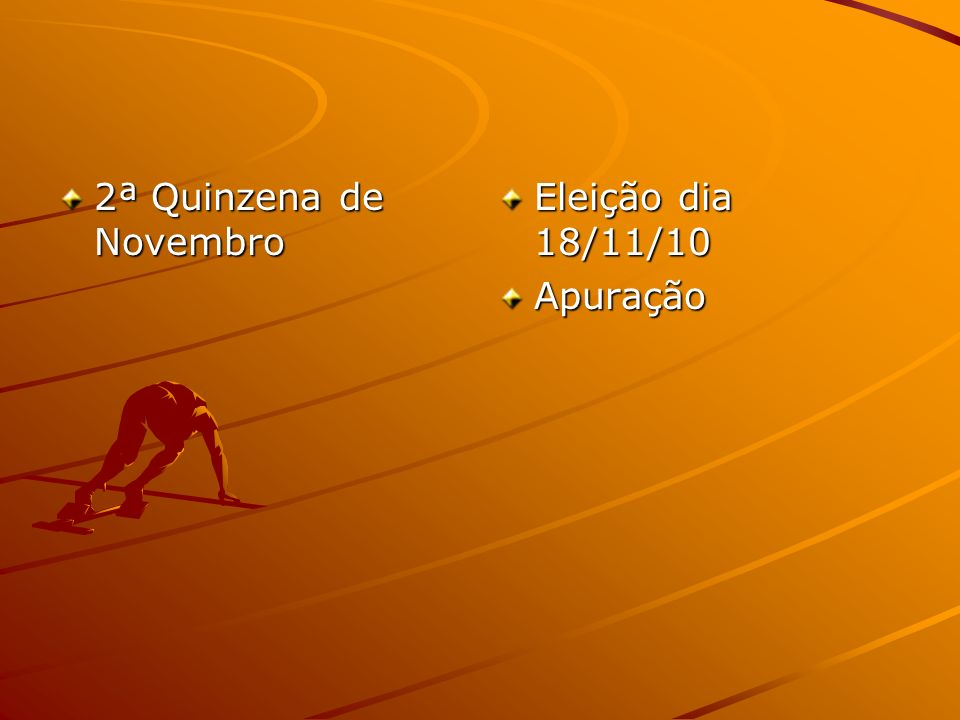 2ª Quinzena de Novembro Eleição dia 18/11/10 Apuração
