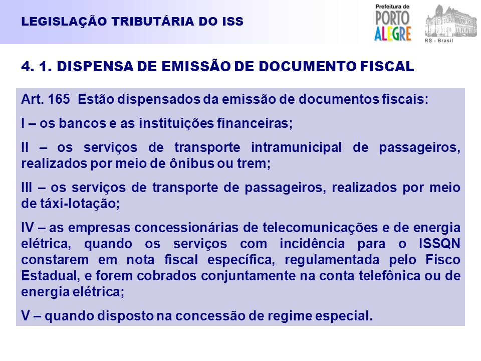 4. 1. DISPENSA DE EMISSÃO DE DOCUMENTO FISCAL