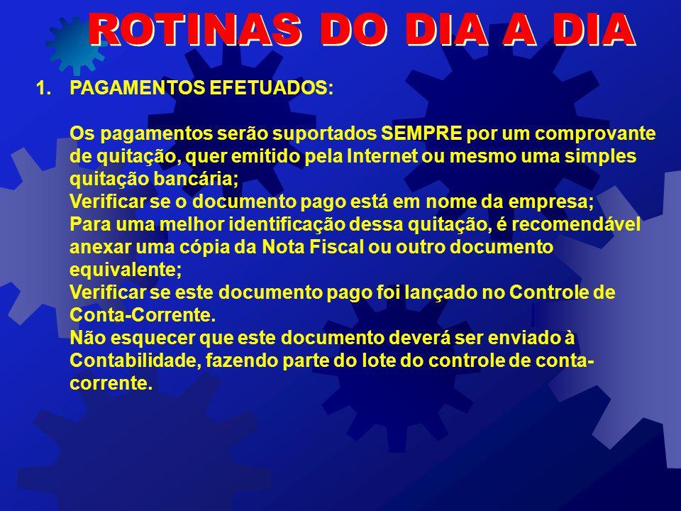 ROTINAS DO DIA A DIA PAGAMENTOS EFETUADOS: