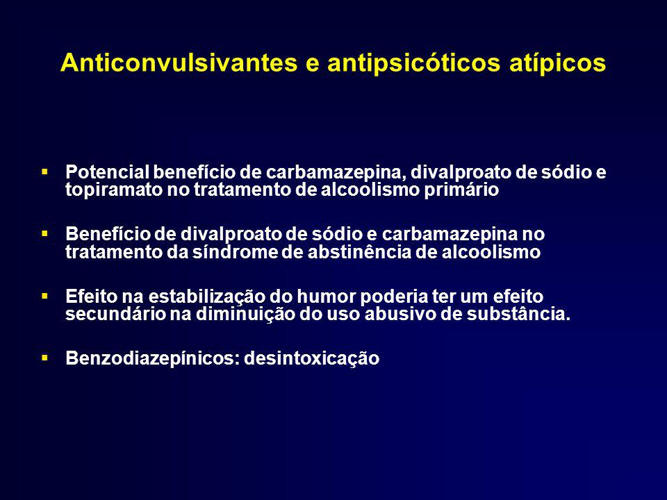 Anticonvulsivantes e antipsicóticos atípicos