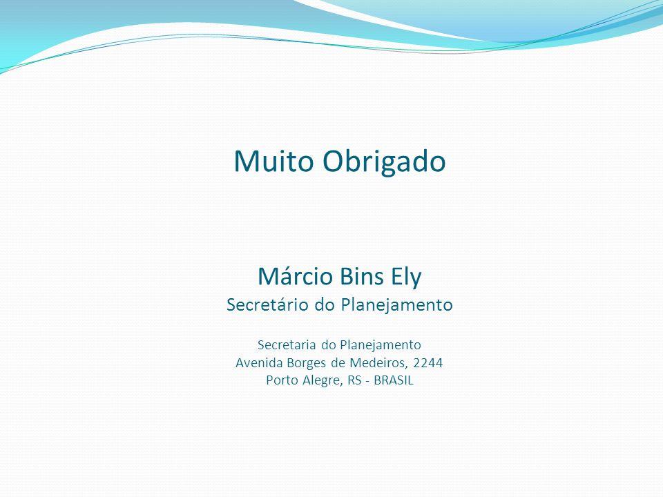 Muito Obrigado Márcio Bins Ely Secretário do Planejamento Secretaria do Planejamento Avenida Borges de Medeiros, 2244 Porto Alegre, RS - BRASIL