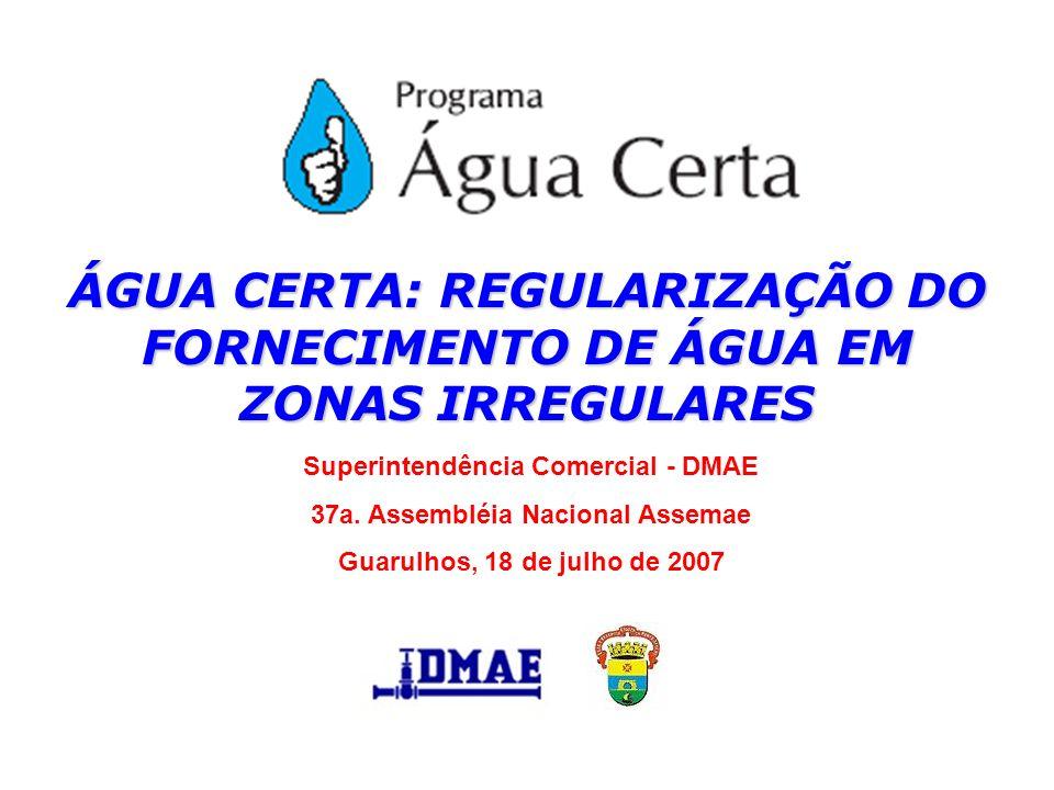 ÁGUA CERTA: REGULARIZAÇÃO DO FORNECIMENTO DE ÁGUA EM ZONAS IRREGULARES