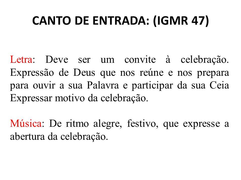 CANTO DE ENTRADA: (IGMR 47)