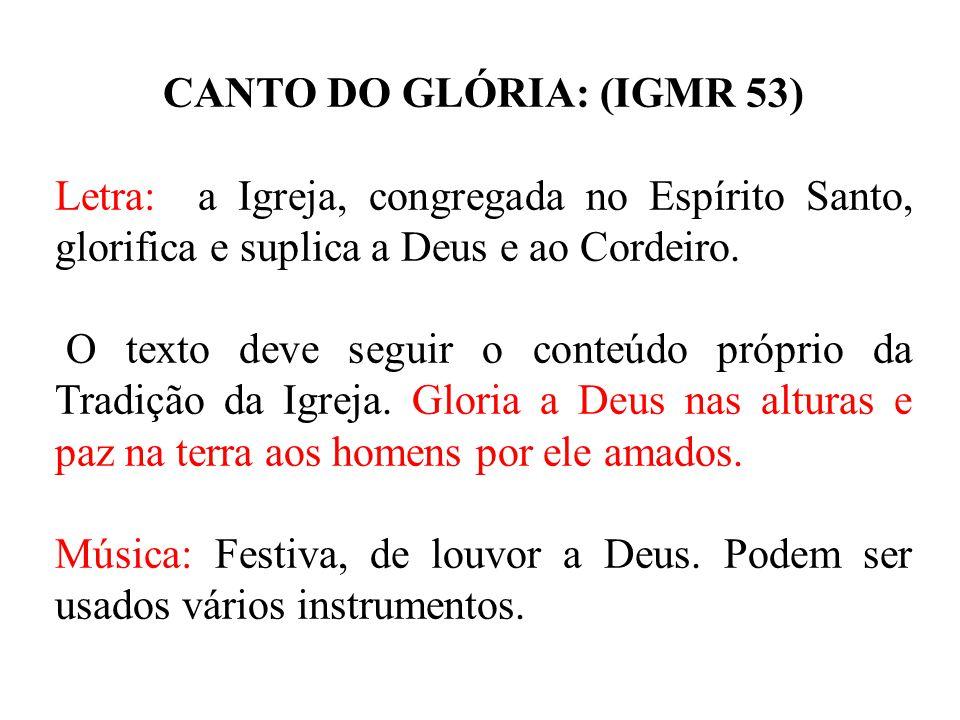 CANTO DO GLÓRIA: (IGMR 53)